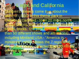 LegoLand CaliforniaChildren's dreams come true about the world of LEGO in this t