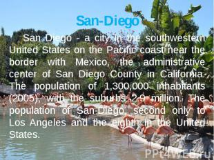 San-Diego San Diego - a city in the southwestern United States on the Pacific co