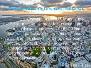 Open-air stadium in Downtown San Diego US Olympic Training Center - the official