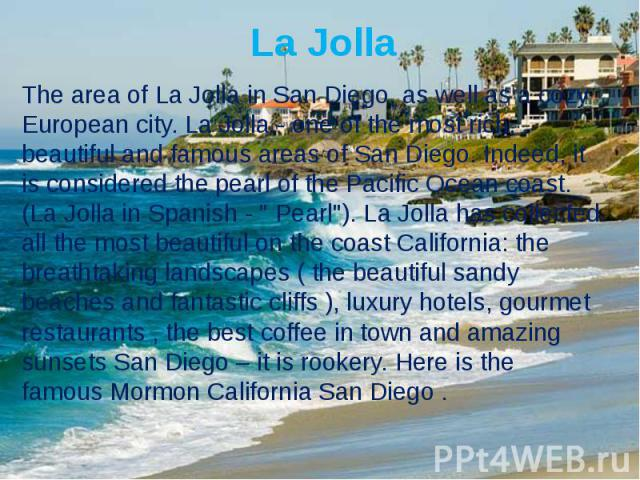 """La JollaThe area of La Jolla in San Diego, as well as a cozy European city. La Jolla - one of the most rich, beautiful and famous areas of San Diego. Indeed, it is considered the pearl of the Pacific Ocean coast.(La Jolla in Spanish - """" Pearl&q…"""