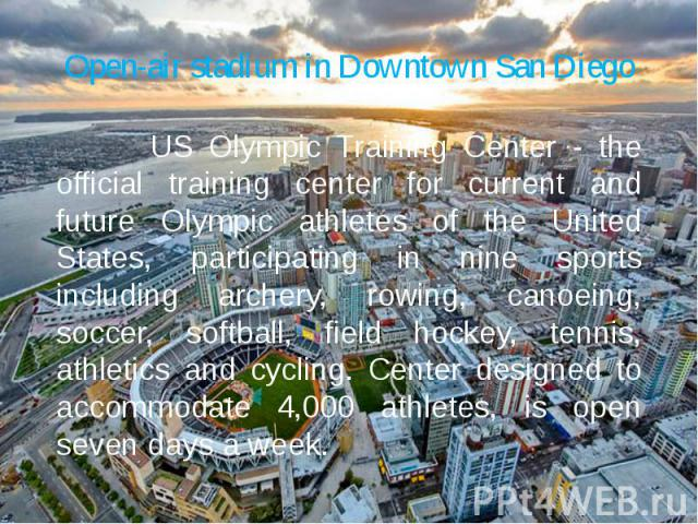 Open-air stadium in Downtown San Diego US Olympic Training Center - the official training center for current and future Olympic athletes of the United States, participating in nine sports including archery, rowing, canoeing, soccer, softball, field …