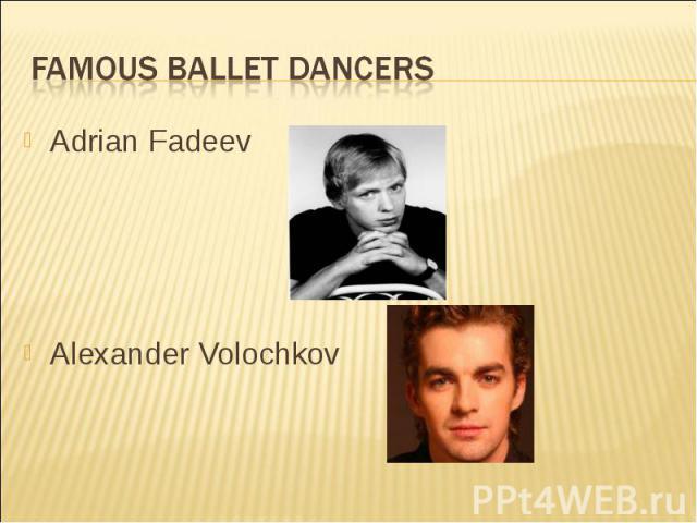 Famous ballet dancers Adrian Fadeev Alexander Volochkov
