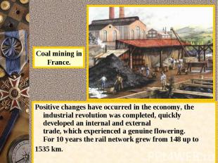 Coal mining inFrance. Positivechangeshave occurredinthe economy,the industr