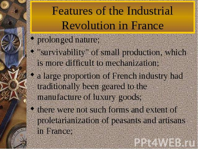 Featuresof the Industrial RevolutioninFrance prolonged nature;