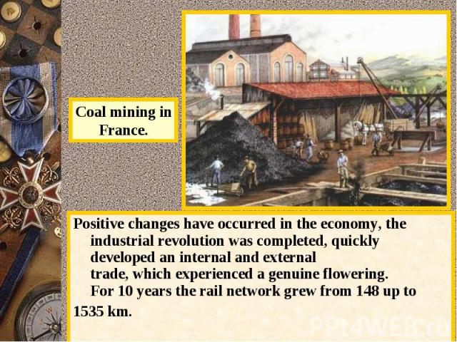 Coal mining inFrance. Positivechangeshave occurredinthe economy,the industrial revolutionwas completed,quickly developedan internalandexternal trade,whichexperienceda genuineflowering.For 10yearsthe rail networkgrewfrom 148 up to1…