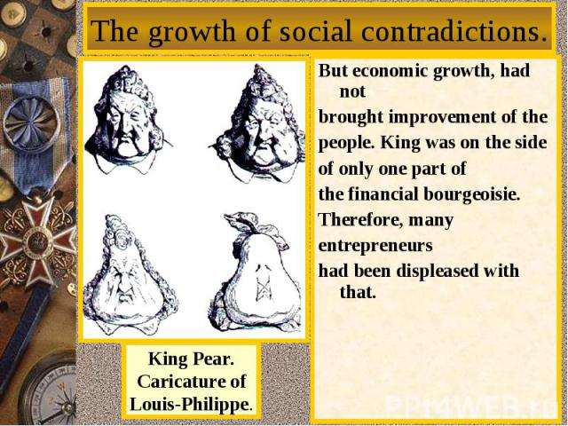 The growth ofsocial contradictions. Buteconomic growth, had notbroughtimprovementofthepeople.Kingwas on the sideof onlyonepart ofthefinancialbourgeoisie.Therefore, manyentrepreneurshad beendispleased with that.KingPear.Caricature ofLo…
