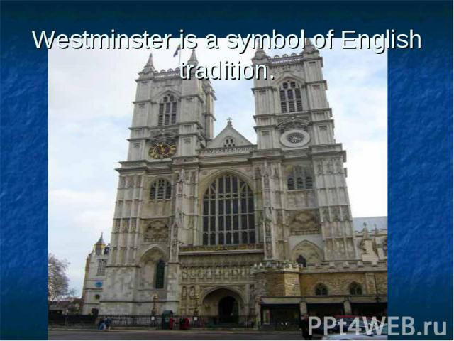 Westminster is a symbol of English tradition.