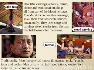 Beautiful carvings, artwork, music, dance and traditional buildings all from par