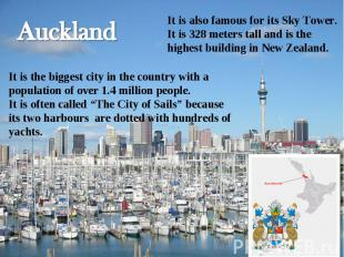 Auckland It is also famous for its Sky Tower. It is 328 meters tall and is the h