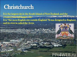 Christchurch It is the largest city in the South Island of New Zealand, and the