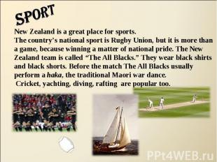sport New Zealand is a great place for sports.The country's national sport is Ru