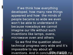 If we think how everything developed, how many new things appeared and how the m