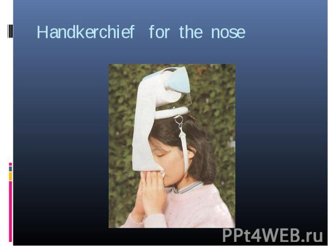 Handkerchief for the nose