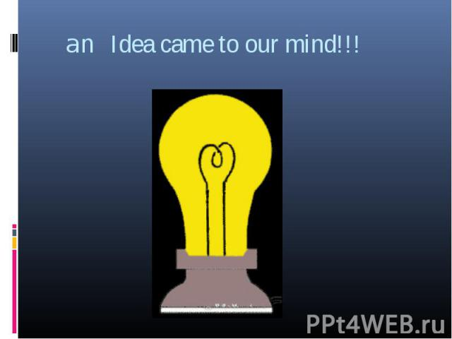 an Idea came to our mind!!!