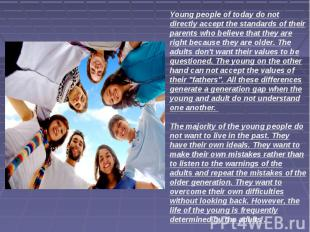Young people of today do not directly accept the standards of their parents who
