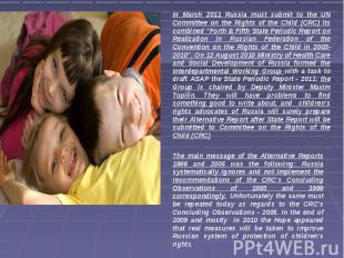 In March 2011 Russia must submit to the UN Committee on the Rights of the Child