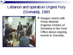 Lebanon and operation Urgent Fury (Grenada), 1983 Reagan meets with Prime Minist