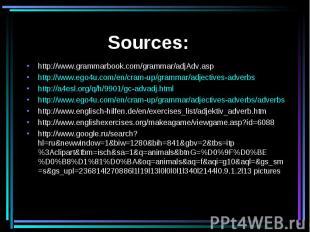 Sources: http://www.grammarbook.com/grammar/adjAdv.asphttp://www.ego4u.com/en/cr