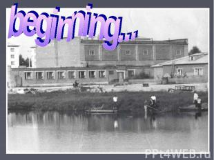 beginning...