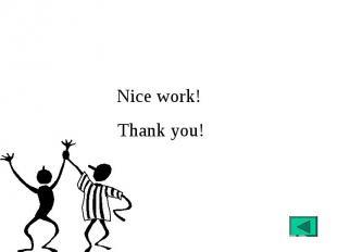 Nice work! Thank you!