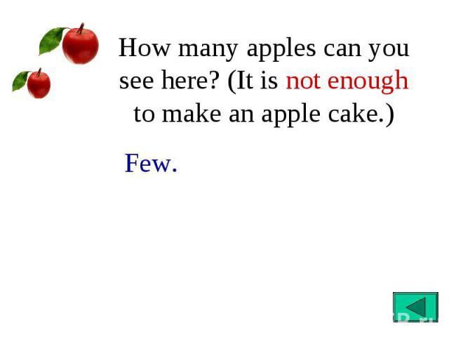 How many apples can you see here? (It is not enough to make an apple cake.)