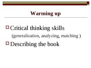 Warming up Critical thinking skills (generalization, analyzing, matching )Descri