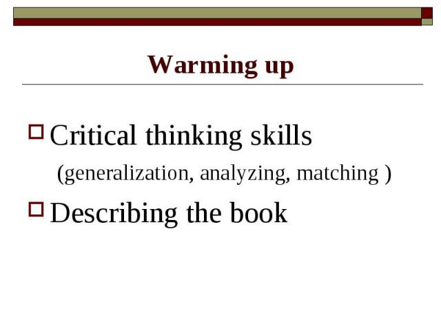 Warming up Critical thinking skills (generalization, analyzing, matching )Describing the book