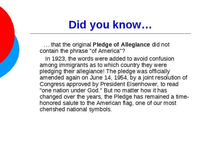Did you know… … that the original Pledge of Allegiance did not contain the phrase