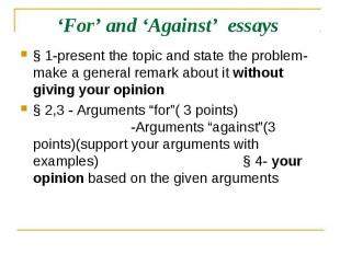 'For' and 'Against' essays § 1-present the topic and state the problem-make a ge