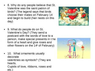 8. Why do any people believe that St. Valentine was the saint patron of birds? (