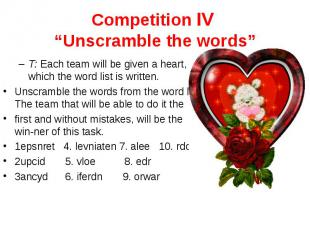 """Competition IV """"Unscramble the words"""" Т: Each team will be given a heart, on whi"""