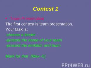Team Presentation Team Presentation The first contest is team presentation. Your