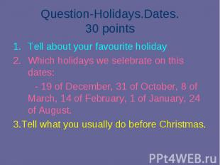 Tell about your favourite holiday Tell about your favourite holiday Which holida
