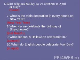 7.What is the main decoration in every house on New Year? 7.What is the main dec