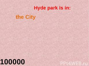 Hyde park is in: