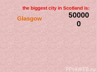 the biggest city in Scotland is: