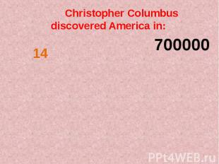 Christopher Columbus discovered America in: