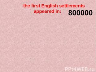 the first English settlements appeared in: