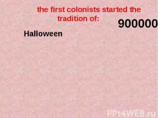 the first colonists started the tradition of: