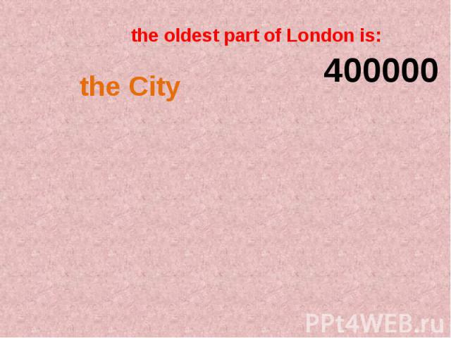 the oldest part of London is: