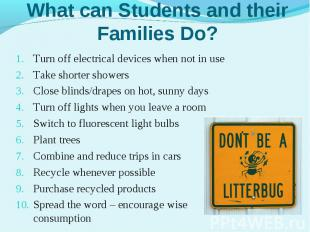 Turn off electrical devices when not in useTurn off electrical devices when not