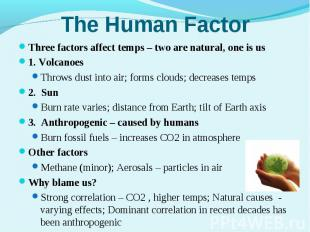 Three factors affect temps – two are natural, one is usThree factors affect temp