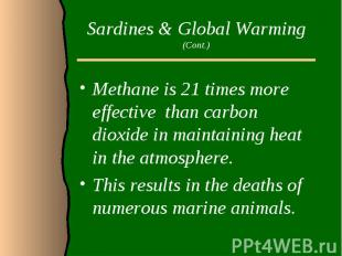 Sardines & Global Warming (Cont.)Methane is 21 times more effective than car