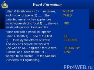 Word Formation Lillian Gilbreth was an 1)…, engineer, INVENTand mother of twelve