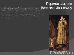 Переход власти к Василию Ивановичу Коронация Дмитрия-внука не принесла ему побед