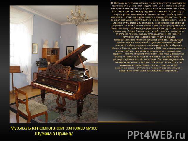 В1828 годуон поступил вЛейпцигский университет, а в следующем году перешёл вуниверситет Гейдельберга. Он по настоянию матери планировал стать юристом, но музыка всё больше затягивала юношу. Его влекла идея стать концертирующим пианистом. В1830 …