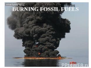 BURNING FOSSIL FUELS