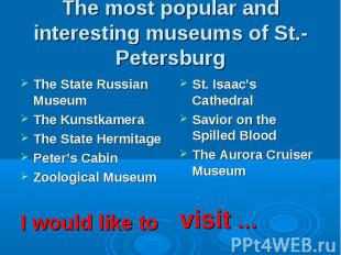 The most popular and interesting museums of St.-Petersburg The State Russian Mus