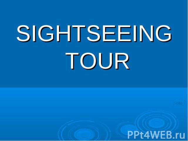 Sightseeing tour