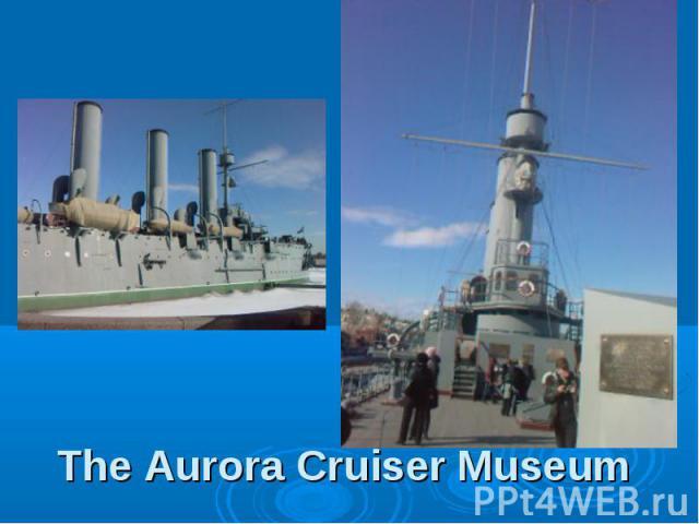 The Aurora Cruiser Museum